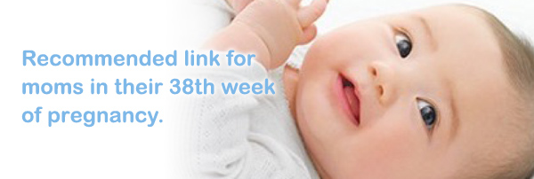 Recommended link for moms in their 38th week of pregnancy.